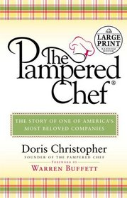 The Pampered Chef : The Story Behind the Creation of One of Today's Most Beloved Companies (Random House Large Print)
