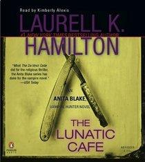 The Lunatic Cafe, The Abridged CDs (Anita Blake, Vampire Hunter)