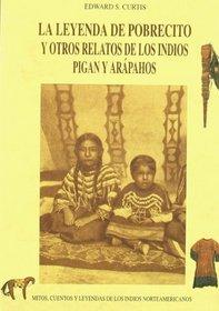 La leyenda del pobrecito y otros relatos de los indios Pigan y Arapahos