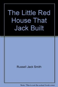 The Little Red House That Jack Built