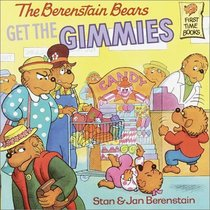 The Berenstain Bears Get the Gimmies (Berenstain Bears)