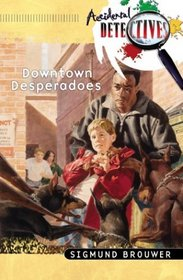 The Downtown Desperadoes (Accidental Detectives)