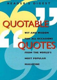 Quotable Quotes (Readers Digest Magazine)