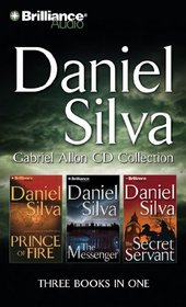 Daniel Silva Gabriel Allon CD Collection: Prince of Fire, The Messenger, The Secret Servant (Gabriel Allon Series)