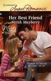 Her Best Friend (More Than Friends) (Harlequin Superromance, No 1626)