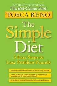 The Simple Diet: 3 Easy Steps to Lose Problem Pounds