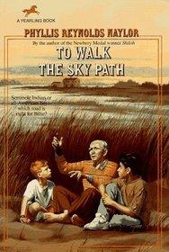 To Walk the Sky Path