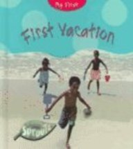 First Vacation (Hughes, Monica. My First.)