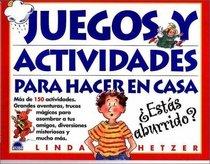 Juegos y actividades para hacer en casa / Rainy Days & Saturdays (Spanish Edition)