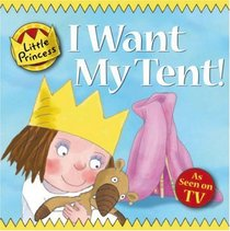 I Want My Tent! Little Princess Story Book