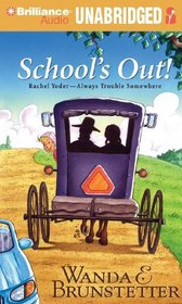 School's Out (Rachel Yoder  Always Trouble Somewhere)