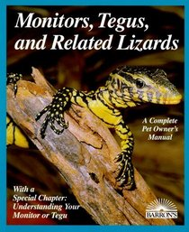 Monitors, Tegus, and Related Lizards: Everything About Selection, Care, Nutrition, Diseases, Breeding, and Behavior (Complete Pet Owner's Manual)