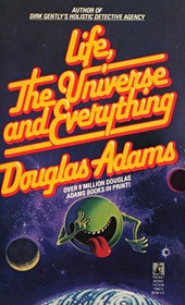 Life, the Universe and Everything (Hitchhiker's Guide, Bk 3))