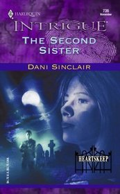 The Second Sister (Heartskeep, Bk 2) (Harlequin Intrigue, No 736)
