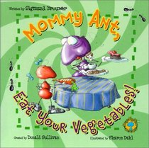Bug's Eye View Board Book: Mommy Ant, Eat Your Vegetables!