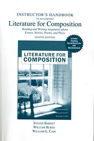 Intructor's Handbook to Accompany Literature for Composition, Reading and Writing Arguments About Essays, Stories, Poems, and Plays