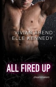 All Fired Up (DreamMakers, Bk 1)