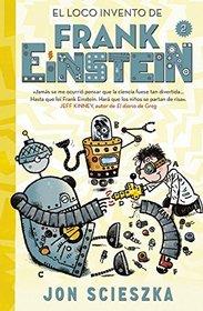 El loco invento de Frank Einstein (Frank Einstein and the Electro-Finger) (Spanish Edition)