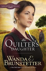 The Quilter's Daughter (Daughters of Lancaster County, Bk 2)