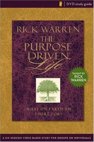 The Purpose Driven Life Dvd Study Guide: A Six-session Video-based Study for Groups or Individuals (The Purpose Driven Life)