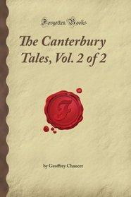 The Canterbury Tales, Vol. 2 of 2 (Forgotten Books)