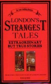London's Strangest Tales: Extraordinary But True Stories (Strangest series)