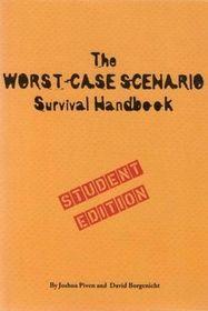 The Worst-Case Scenario Survival Handbook: Student Edition