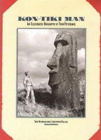 Kon-Tiki Man: An Illustrated Biography of Thor Heyerdahl