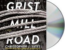 Grist Mill Road: A Novel