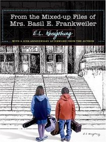From the Mixed-Up Files of Mrs. Basil E. Frankweiler (Large Print)