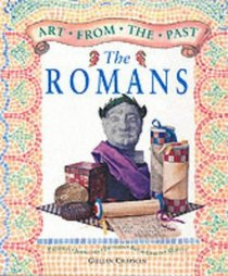 Art from the Past: the Romans (Art from the Past)