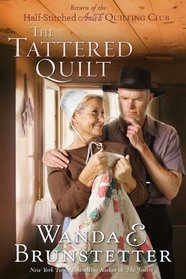 The Tattered Quilt (The Half-Stitched Amish Quilting Club, Bk 2)