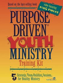 Purpose-Driven� Youth Ministry Training Kit