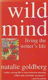 Wild Mind - Living The Writers Life
