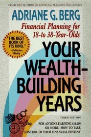 Your Wealth-Building Years: Financial Planning for 18 to 38 Year-Olds