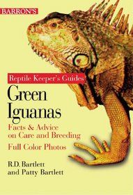 Green Iguanas: Facts  Advice on Care and Breeding (Bartlett, Richard D., Reptile Keeper's Guides.)