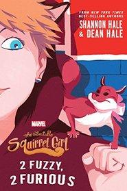 The Unbeatable Squirrel Girl: 2 Fuzzy, 2 Furious (A Squirrel Girl Novel)
