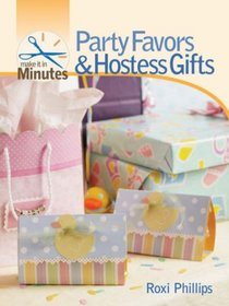 Make It in Minutes: Party Favors & Hostess Gifts (Make It in Minutes)