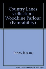 Country Lanes Collection: Woodbine Parlour (Paintability)