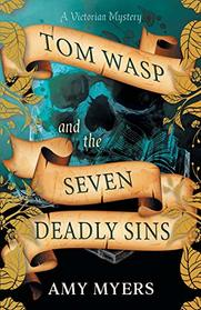 Tom Wasp and the Seven Deadly Sins