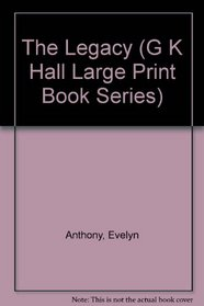 The Legacy (G K Hall Large Print Book Series (Cloth))