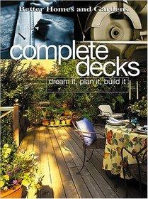 Complete Decks : Dream It, Plan It, Build It