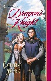 Dragon's Knight (Brotherhood of the Dragon, Bk 2) (Harlequin Historical, No 606)
