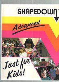 Advanced Shapedown Just for Kids! (Shapedown, Advanced Just for Kids.)