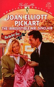 The Irresistible Mr Sinclair (Bachelor Bet, Bk 2) (Silhouette Special Edition, No 1256)