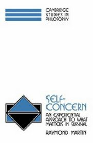 Self-Concern : An Experiential Approach to What Matters in Survival (Cambridge Studies in Philosophy)