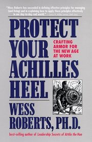 Protect Your Achilles Heel: Crafting Armor for the New Age at Work
