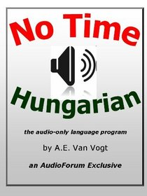 No-Time Hungarian (audio CDs) (Hungarian Edition)