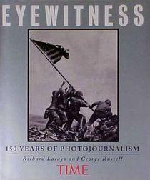 Time Eyewitness: 150 Years of Photojournalism