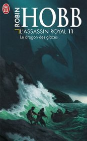 L'Assassin Royal T11 Le Dragon Des Glace (Science Fiction) (French Edition)